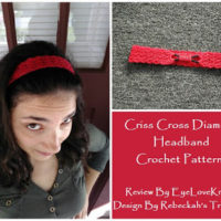 Criss Cross Diamond Headband – Crochet Pattern Review – Rebeckah's Treasures