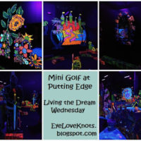 Putting Edge Mini Golf – Living the Dream Wednesday
