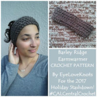 Barley Ridge Earmwarmer for the Holiday Stashdown 2017 – Free Crochet Pattern
