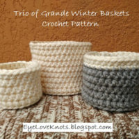 Trio of Grande Winter Baskets – Free Crochet Pattern