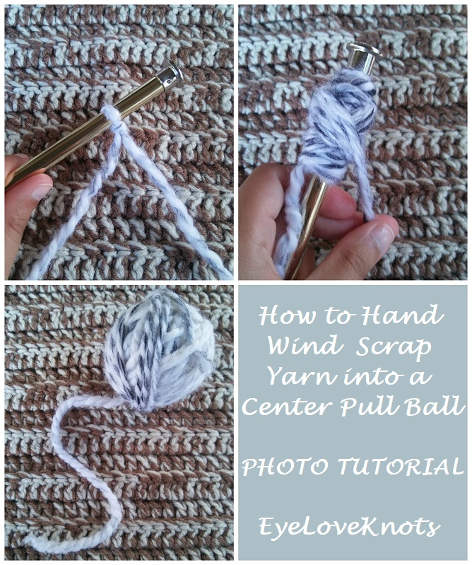 How To Hand Wind Scrap Yarn Into A Center Pull Ball Photo Tutorial
