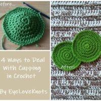 4 Ways to Deal with Cupping in Crochet
