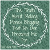 The Truth About Making Money Blogging That No One Prepared Me For