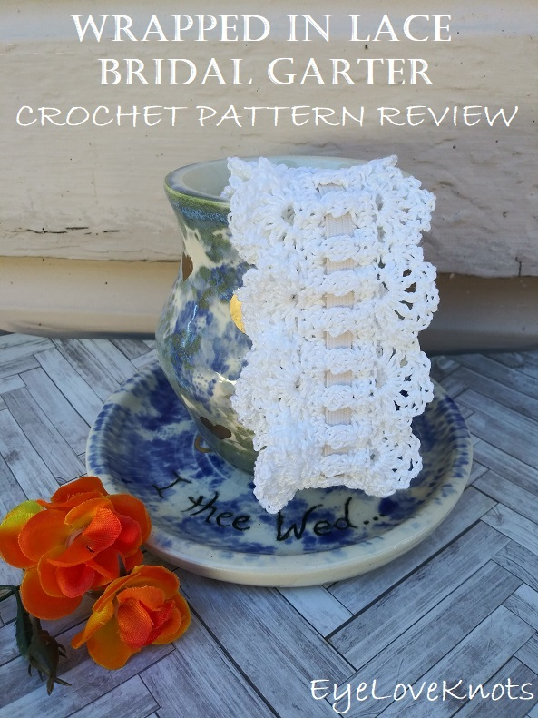 Consumer Crafts Review >> Wrapped In Lace Bridal Garter Crochet Pattern Review