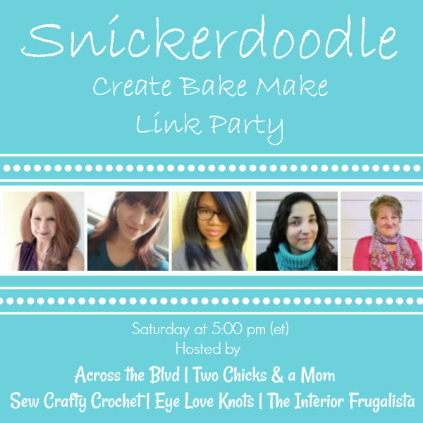 Snickerdoodle Create Bake Make Link Party 384 hosted by EyeLoveKnots, Across the Blvd, Two Chicks & a Mom, Sew Crafty Crochet and The Interior Frugalista