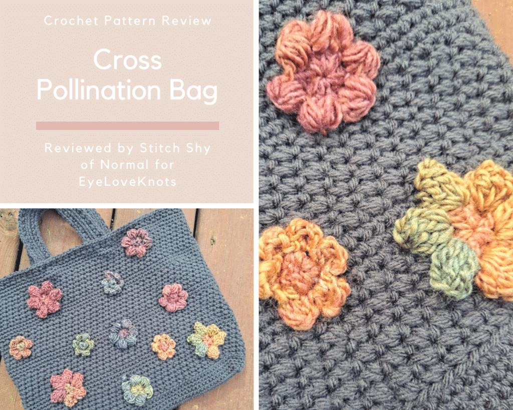 Cross Pollination Bag, Crochet Pattern Review on EyeLoveKnots